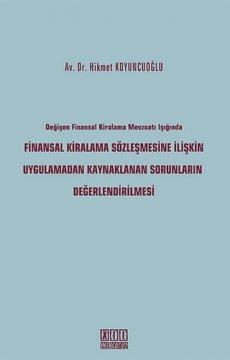 Finansal Kiralama Sözleşmesine İlişkin Uygulamadan Kaynaklanan Sorunların Değerlendirilmesi