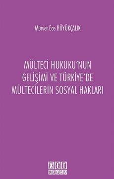 Mülteci Hukuku'nun Gelişimi ve Türkiye'de Mültecilerin Sosyal Hakları