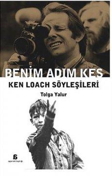 Benim Adım Kes - Ken Loach Söyleşileri