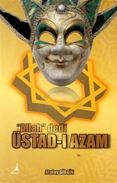 "Üstad-ı Azam ""Allah"" dedi"