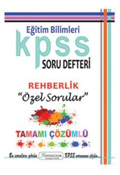 KPSS Eğitim Bilimleri Rehberlik Tamamı Çözümlü Soru Defteri Özel Sorular 2015