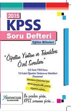 KPSS Eğitim Bilimleri Öğretim Yöntem ve Teknikleri Özel Soruları 2015