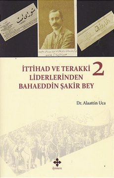 İttihad ve Terakki Liderlerinden Bahaeddin Şakir Bey - 2 Cilt