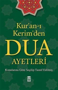 Kur'an-ı Kerim'den Dua Ayetleri | Konularına Göre Seçilip Tasnif Edilmiş