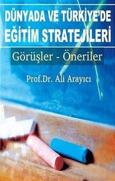 Dünyada ve Türkiye'de Eğitim Stratejileri | Görüşler - Öneriler