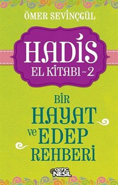 Hadis El Kitabı - 2   Bir Hayat ve Edep Rehberi