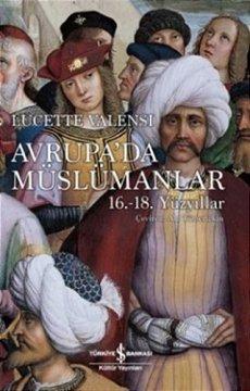Avrupa'da Müslümanlar | 16. - 18. Yüzyıllar
