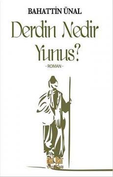 Derdin Nedir Yunus?