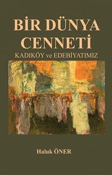Bir Dünya Cenneti   Kadıköy ve Edebiyatımız