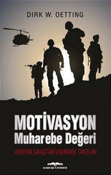 Motivasyon Muharebe Değeri | Askerin Savaştaki Davranış Tarzları