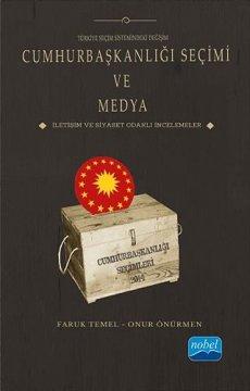 Türkiye Seçim Sistemindeki Değişim Cumhurbaşkanlığı Seçimi ve Medya
