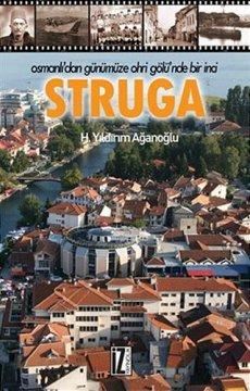 Struga | Osmanlı'dan Günümüze Ohri Gölü'nde Bir İnci