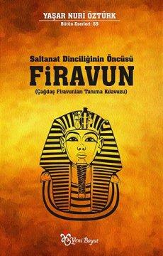 Saltanat Dinciliğinin Öncüsü Firavun | Çağdaş Firavunları Tanıma Kılavuzu