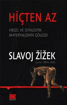 Hiçten Az | Hegel ve Diyalektik Materyalizmin Gölgesi