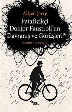 Patafizikçi Doktor Faustroll'un Davranış ve Görüşleri