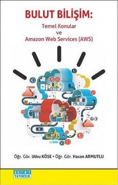 Bulut Bilişim : Temel Konular ve Amazon Web Services AWS