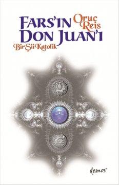 Fars'ın Don Juan'   (Bir Şii Katolik