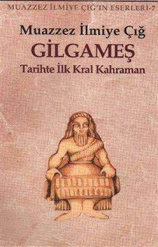 Gilgameş | Tarihte İlk Kral Kahraman