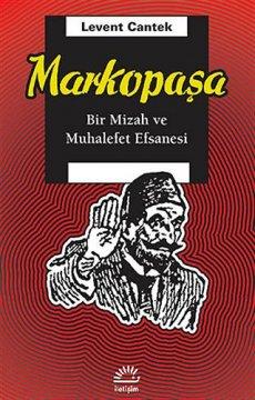 Markopaşa | Bir Mizah ve Muhalefet Efsanesi