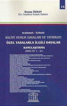 Açıklamalı- İctahatlı Asliye Hukuk Davaları ve Tatbikatı | Özel Yasalarla İlgili Davalar Kamulaştırma - Cilt 14