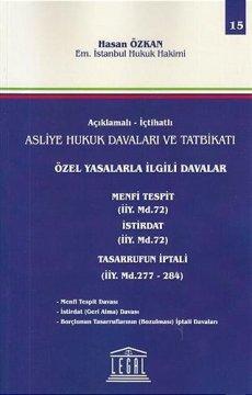 Açıklamalı - İçtihatlı Asliye Hukuk Davaları ve Tatbikatı | Özel Yasalarla İlgili Davalar - Cilt 15