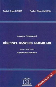 Anayasa Mahkemesi Bireysel Başvuru Kararları Notlu - Konu Esaslı Sistematik Derleme