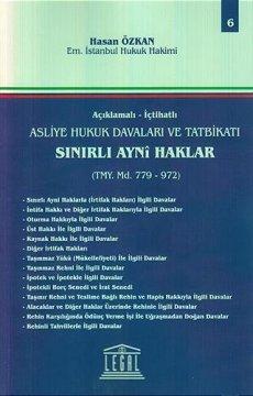 Açıklamalı-İçtahatlı Asliye Hukuk Davaları ve Tatbikatı Sınırlı Ayni Haklar ( Tmy. Md. 779-972) - Cilt 6