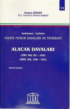 Asliye Hukuk Davaları ve Tatbikatı Alacak Davaları - Cilt 11