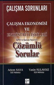 Çalışma Sorunları | Çalışma Ekonomisi ve Endüstri İlişkileri KPSS ve Kurum Sınavları Çözümlü Sorular