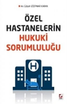 Özel Hastanelerin Hukuki Sorumluluğu