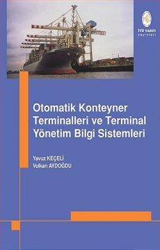 Otomatik Konteyner Terminalleri ve Terminal Yönetim Bilgi Sistemleri