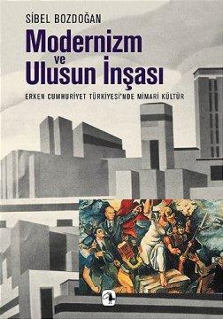 Modernizm Ve Ulusun İnşası | Erken Cumhuriyet Türkiyesi'nde Mimari Kültür