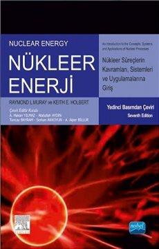 Nükleer Enerji Nükleer Süreç Kavramlarına, Sistemlerine ve Uygulamalarına Giriş