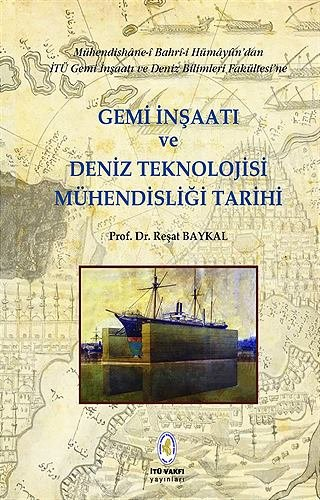 Gemi İnşaatı ve Deniz Teknolojisi Mühendisliği Tarihi