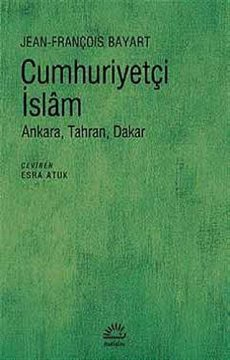 Cumhuriyetçi İslam | Ankara, Tahran, Dakar