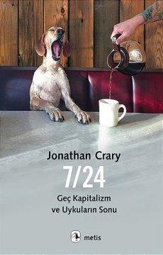 7/24 | Geç Kapitalizm ve Uykuların Sonu