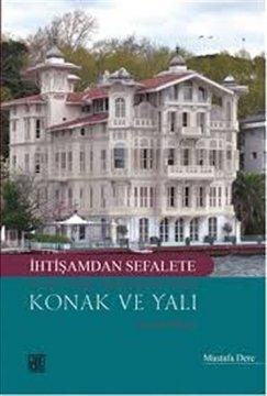 İhtişamdan Sefalete Yeni Türk Edebiyatı'nda Konak ve Yalı