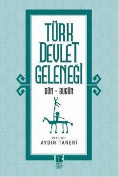 Türk Devlet Geleneği | Dün - Bugün