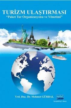 """Turizm Ulaştırması """"Paket Tur Organizasyonu ve Yönetimi"""""""