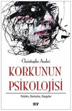 Korkunun Psikolojisi | Fobiler, Korkular, Kaygılar