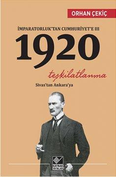 İmparatorluk'tan Cumhuriyet'e 3 - 1920 Teşkilatlanma | Sivas'tan Ankara'ya