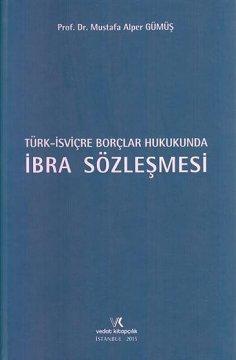 Türk- İsviçre Borçlar Hukukunda İbra Sözleşmesi