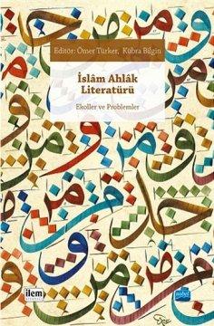 İslam Ahlak Literatürü | Ekoller ve Problemler