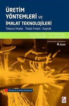 Üretim Yöntemleri ve İmalat Teknolojileri
