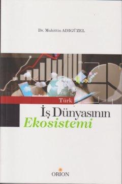 Türk İş Dünyasının Ekosistemi