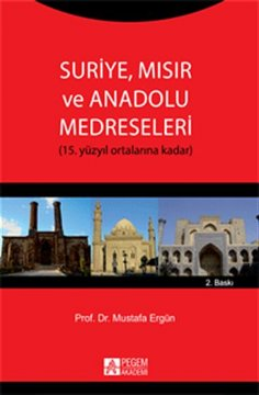 Suriye, Mısır ve Anadolu Medreseleri