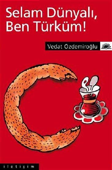 Selam Dünyalı Ben Türküm!