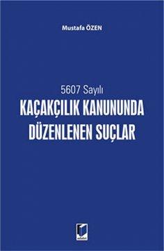 5607 Sayılı Kaçakçılık Kanununda Düzenlenen Suçlar