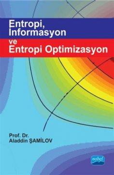 Entropi, İnformasyon ve Entropi Optimizasyon
