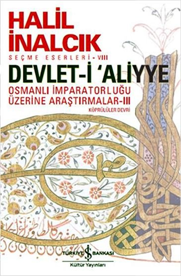 Devlet-i Aliyye | Osmanlı İmparatorluğu Üzerine Araştırmalar Köprülüler Devri III
